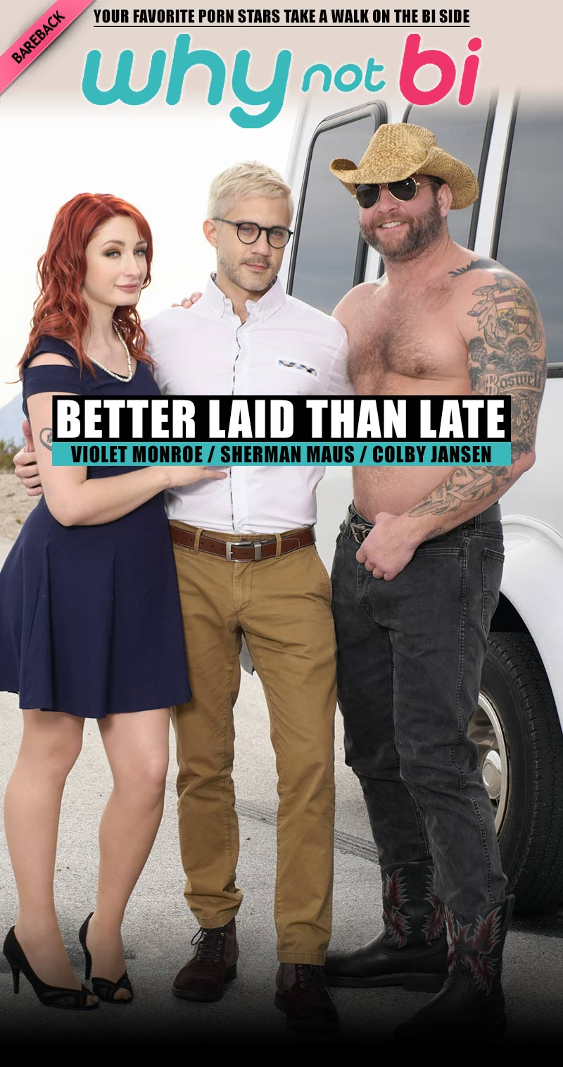 Better Laid Than Late (Sherman Maus, Colby Jansen and Violet Monroe) at WhyNotBi